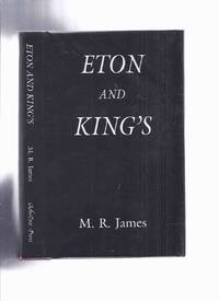 Eton and King's: Recollections, Mostly Trivial 1875 - 1925 / Ash Tree Press