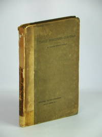 Three Wisconsin Cushings (Wisconsin History Commission Original Papers No. 3)
