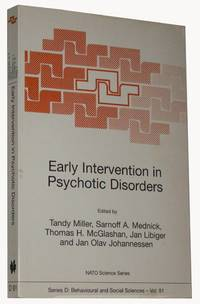 Early Intervention in Psychotic Disorders  Proceedings of the Nato Advanced Research Workshop on Early Intervention in Psychiatric Disorders Prague, ... 22-27, 1998  )