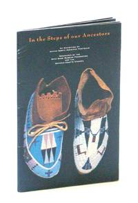 In the Steps of Our Ancestors: Prepared to Accompany an Exhibition of Native North American Footwear