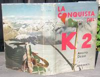 La Conquista Del K2. Seconda Cima Del Mondo -- First Printing of Victory Over K2 (USA) & Ascent Of K2 (UK) -- SIGNED By 11 Team Members