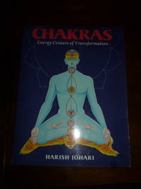 Chakras: Energy Centers of Transformation by  Harish Johari - Paperback - First Edition Later Printing 1st Printing - 1987 - from Gargoyle Books (SKU: 016374)