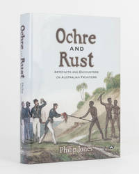 Ochre and Rust. Artefacts and Encounters on Australian Frontiers