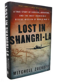 image of LOST IN SHANGRI-LA :  A True Story of Survival, Adventure, and the Most  Incredible Rescue Mission of World War II