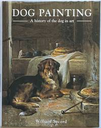 image of Dog Painting: A History of the Dog in Art
