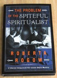 image of The Problem of the Spiteful Spiritualist: A Charles Dodgson/Arthur Conan Doyle Mystery