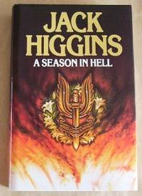 A Season In Hell by  Jack Higgins - First  Edition - 1989 - from Gilt Edge Books (SKU: B1790)