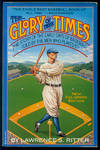 image of Glory of Their Times: The Story of the Early Days of Baseball, Told By The Men Who Played it, New Enlarged Edition