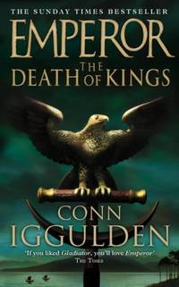 image of The Death of Kings  Emperor Series, Book 2