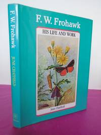 F. W. FROHAWK: His Life and Work