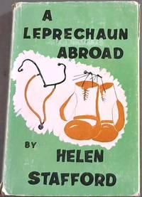 A Leprechaun Abroad : Biography of Dr. John Ingram Stafford