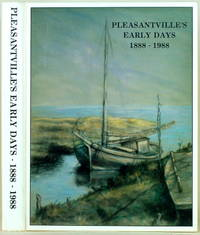 PLEASANTVILLE'S EARLY DAYS 1888-1988