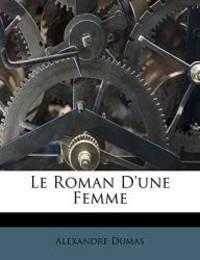 image of Le Roman D'Une Femme (French Edition)