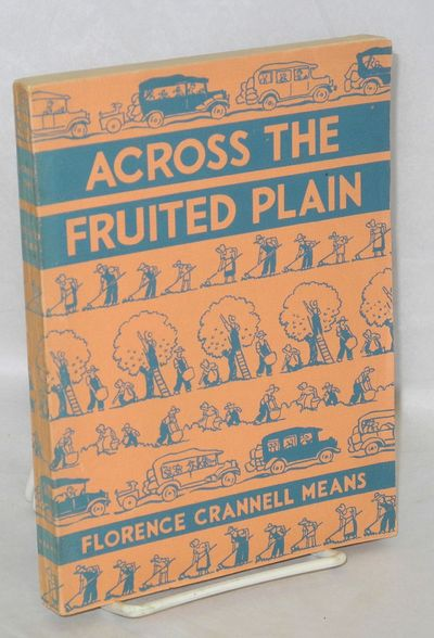 New York: Friendship Press, 1940. xii, 112p., wraps, illus. Young adult novel on migrant farm worker...