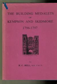 The Building Medalets of Kempson and Skidmore 1796-1797 by Bell, R C - 1978