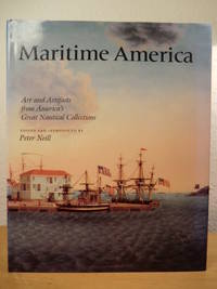 Martime America. Arts and Artifacts from America's Great Nautical Collections