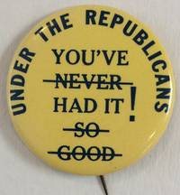image of Under the Republicans / You've had it! [pinback button with