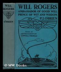 image of Will Rogers - Ambassador of Good Will, Prince of Wit and Wisdom