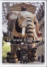 Le Grand Éléphant.   Conception - Construction.