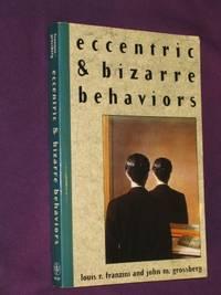 Eccentric and Bizarre Behaviors