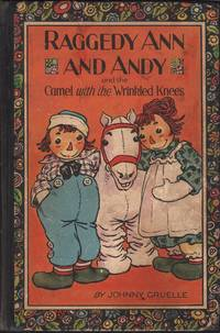 image of RAGGEDY ANN AND ANDY and the Camel with Wrinkled Knees.