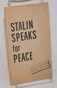 Stalin Speaks for Peace full text of Premier Stalin's interview of February 16, 1951 by  Joseph] [Stalin - 1951 - from Bolerium Books Inc., ABAA/ILAB and Biblio.com