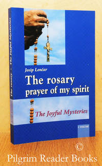 The Rosary - Prayer of my Spirit. The Joyful Mysteries.