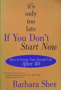 It\'s only too late If You Don\'t Start Now