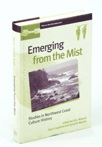 Emerging from the Mist: Studies in Northwest Coast Culture History (Pacific Rim Archaeology,)