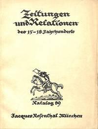 Cat. 89/n.d.: Zeitungen Und Relationen Des XV. Bis XVIII. Jahrhunderts.  Mit Einer Einleitung Von Dr. Karl D'Ester