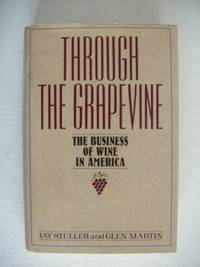 image of Through the Grapevine  -  The Business of Wine in America