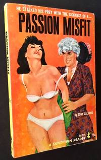 Passion Misfit by Tony Calvano - Paperback - First Edition - 1965 - from Appledore Books, ABAA and Biblio.co.uk