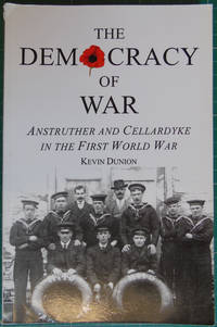The Democracy of War : Anstruther and Cellardyke in the First World War