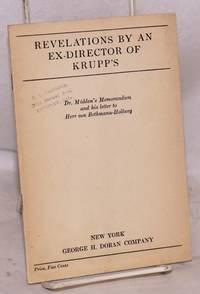 image of Revelations by an ex-director of Krupp's; Dr. Mühlon's Memorandum and his letter to Herr von Bethmann-Hollweg
