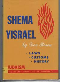 Shema Yisrael: A Guide to a Deeper Appreciation of the Jewish Heritage, Past and Present Volume I
