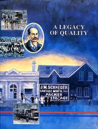 image of A Legacy of Quality: J.m. Schneider, Inc. A Centennial Celebration 1890-1990