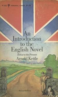 An Introduction to the English Novel: Defoe to the Present. by Arnold Kettle  - Paperback  - First Ed thus, so stated.    - 1968.  - from Black Cat Hill Books (SKU: 36281)