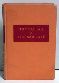 The Ballad of the Sad Cafe: Novels and Stories
