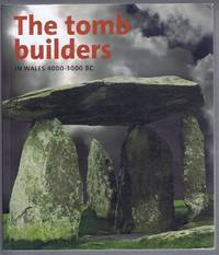 The Tomb Builders in Wales 4000-3000 BC
