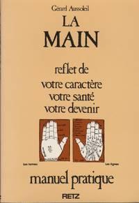 La Main: Manuel Pratique by  Gerard Aussoleiol - Paperback - 1982 - from Black Sheep Books (SKU: 016068)