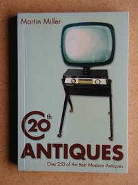 20th Century Antiques. Over 250 of the Best Modern Antiques.
