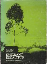 Emigrant Eucalypts, Gum Trees as Exotics
