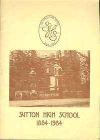 The Growth of Sutton High School 1884-1984