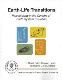 The Paleontological Society Papers Volume 21, October 2015: Earth-Life Transitions: Paleobiology in the Context of Earth System Evolution