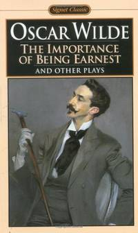 image of The Importance of Being Earnest And Other Plays; Salome; Lady         Windermere's Fan; the Importance of Being Earnest: A Trivial Comedy   For Serious People (Signet Classics)