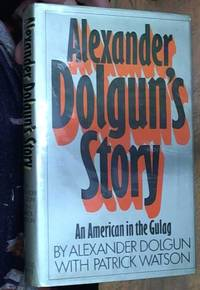 image of Alexander Dolgun's Story: An American in the Gulag