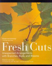 image of Fresh Cuts : Unexpected Arrangements With Branches, Buds and Blooms