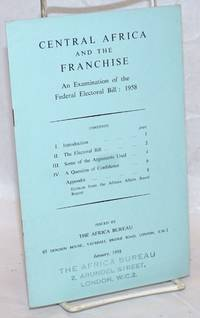 image of Central Africa and the Franchise: An Examination of the Federal Electoral BIll: 1958