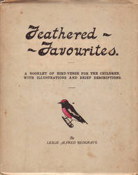 Feathered Favourites.; A Booklet of Bird Verses for the Children, with illustrations and brief descriptions