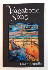 Vagabond Song: Neo-Haibun from the Peregrine Journals